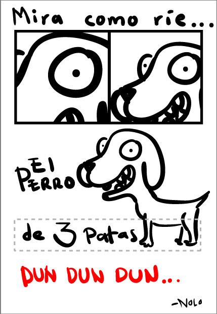 [Invitado] Mira como ríe, el perro de tres patas