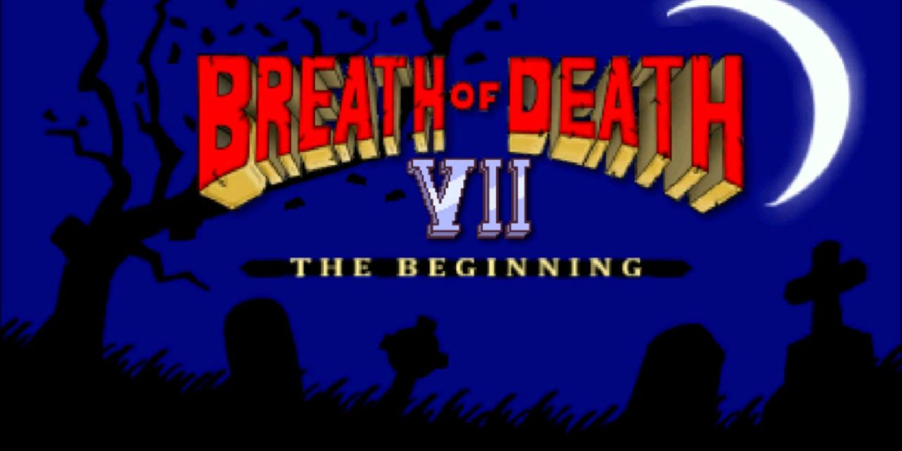 Breath of Death VII: Un soplo de vida